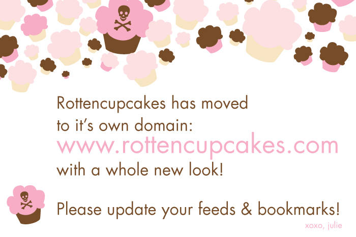 We moved to our own domain, rottencupcakes.com